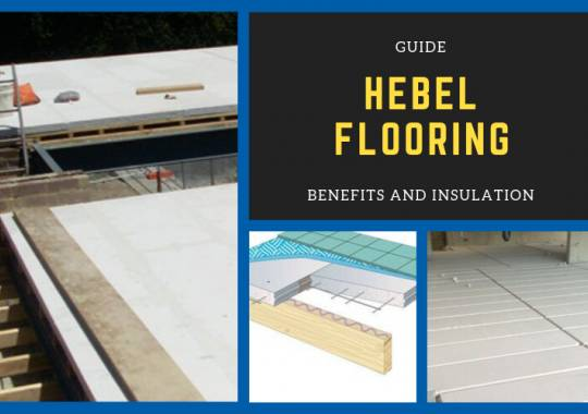 Hebel Flooring - Benefits and Insulation Guide