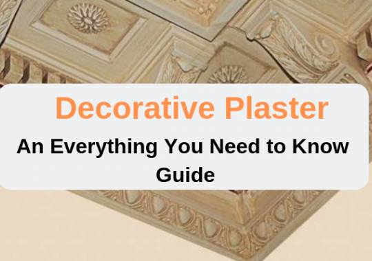Decorative Plaster - An Everything You Need to Know Guide