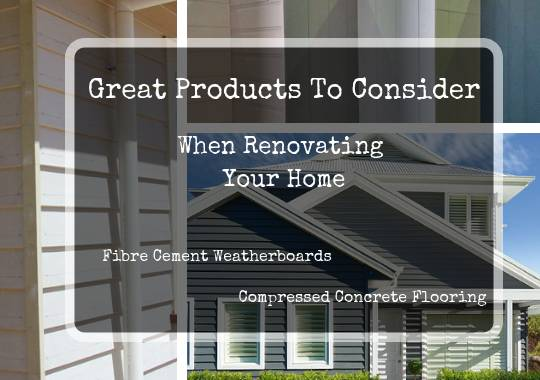 Great Products To Consider When Renovating Your Home