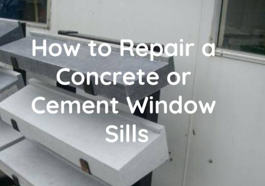 How to Repair a Concrete or Cement Window Sills