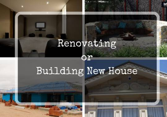 Renovating or Building a New House?