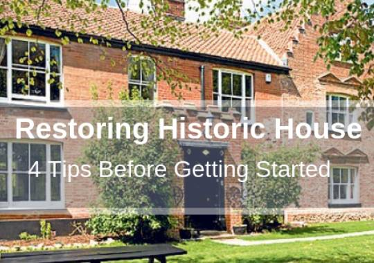 Restoring Historic House: 4 Tips Before Getting Started