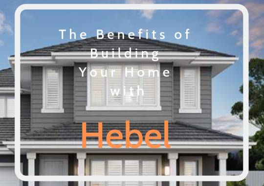 The Benefits of Building Your Home with Hebel